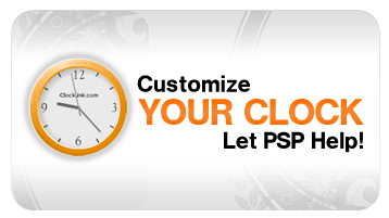Customize Your Clock PSPinc Can Help!